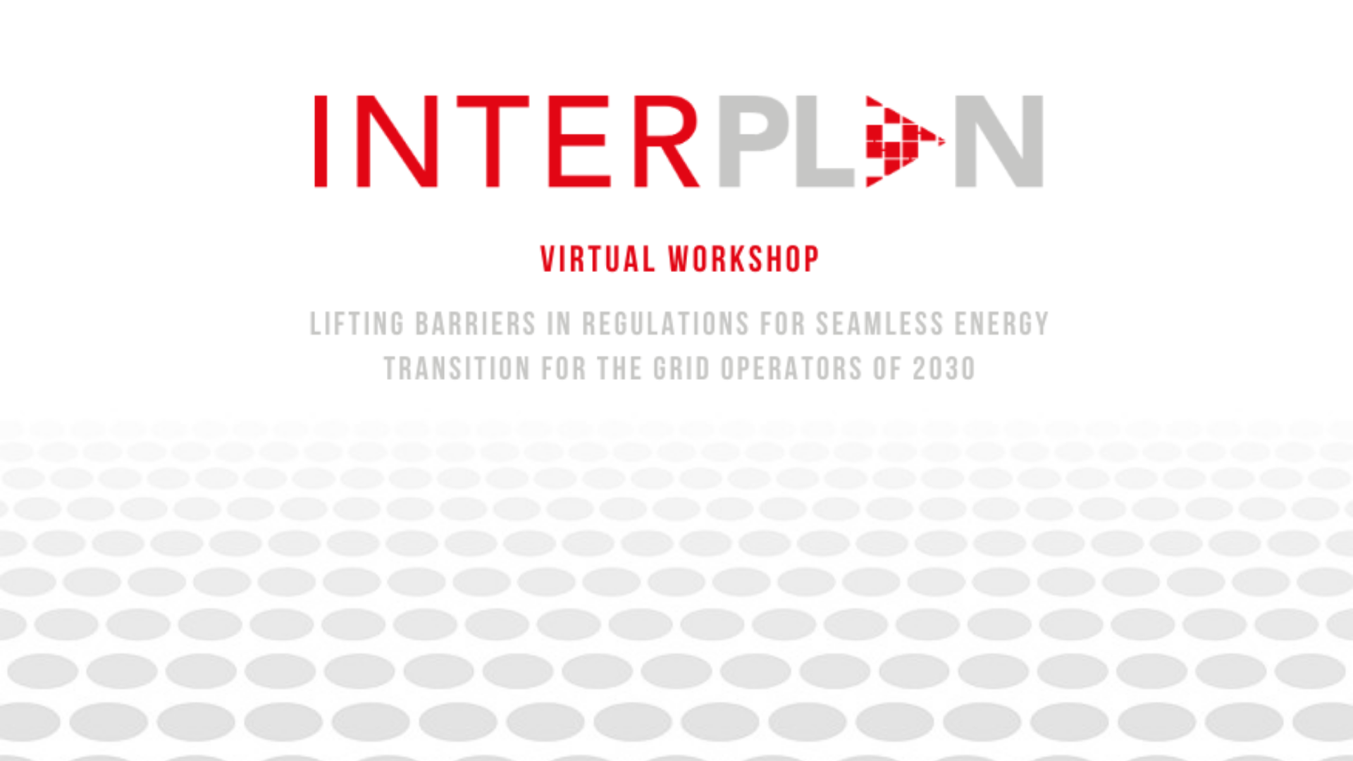 INTERPLAN virtual workshop on the challenges and barriers for the grid operators of 2030